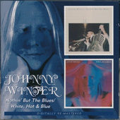 Johnny Winter - Nothin' But The Blues / White, Hot & Blue