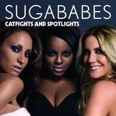 Sugababes - Catfight and Spotlights
