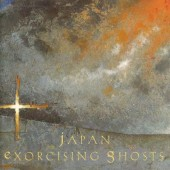 Japan - Exorcising Ghosts (Edice 2000)