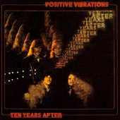 Ten Years After - Positive Vibrations (Edice 2004)