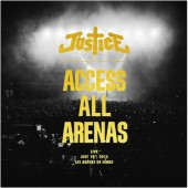 Justice - Access All Arenas - Live (Reedice 2018)