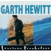 Garth Hewitt - Lonesome Troubadour (Kazeta, 1991)