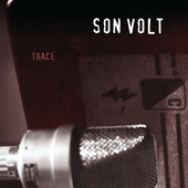 Son Volt - Trace (Expanded & Remastered 2015)