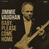Jimmie Vaughan - Baby, Please Come Home (Limited Edition, 2019) - Vinyl