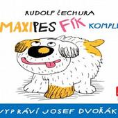 Josef Dvořák - Maxipes Fík (Komplet)