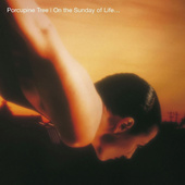 Porcupine Tree - On The Sunday Of Life... (Remastered 2016)