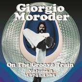 Giorgio Moroder - On The Groove Train Vol. 2 1974-1985