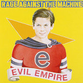 Rage Against The Machine - Evil Empire (1996)