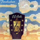 J.J. Cale - Troubadour (Edice 1987)