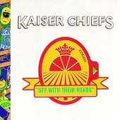 Kaiser Chiefs - Off With Their Heads