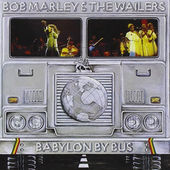 Bob Marley & The Wailers - Babylon By Bus (Remastered 2001)