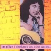 Ian Gillan - Cherkazoo & Other Stories /Digipack Remaster