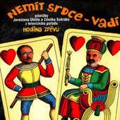 Zdeněk Svěrák & Jaroslav Uhlíř - Hodina zpěvu: Nemít srdce vadí (2001)