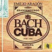 Johann Sebastian Bach - BACH TO CUBA Emilio Aragón