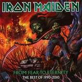 Iron Maiden - From Fear To Eternity (The Best Of 1990-2010)