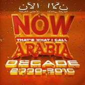 Various Artists - Now Arabia Decade 2000-2010