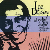 Lee Dorsey - Wheelin' And Dealin' (The Definitive Collection)
