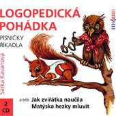 Šárka Kavanová - Logopedická pohádka aneb jak zvířátka naučila Matýska hezky mluvit