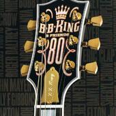 B.B. King - B.B. King & Friends - 80 (2005)