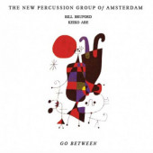 New Percussion Group Of Amsterdam / Bill Bruford / Keiko Abe - Go Between (Edice 2007)