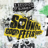 5 Seconds Of Summer - Sounds Good Feels Good/Deluxe (2015)